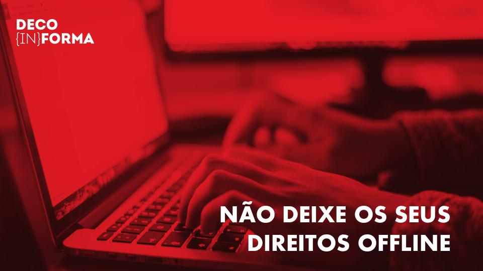 Não deixe os seus direitos offline